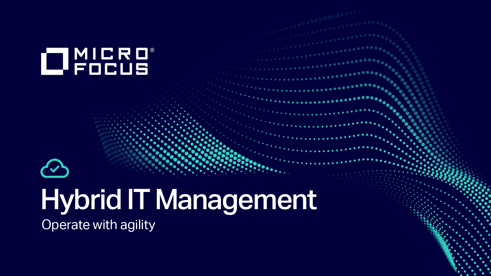 Simplify Hybrid It Management Complexity To Transform It Micro Focus